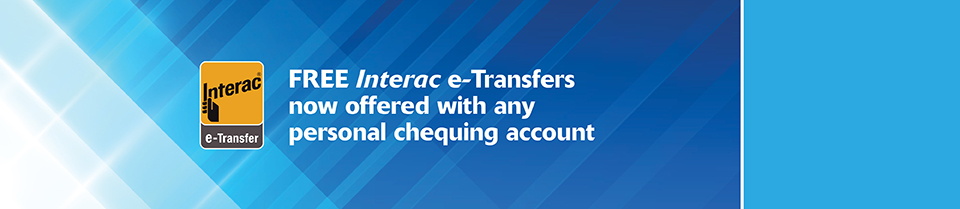 Free Interac e-Transfers now offered with any personal chequing account